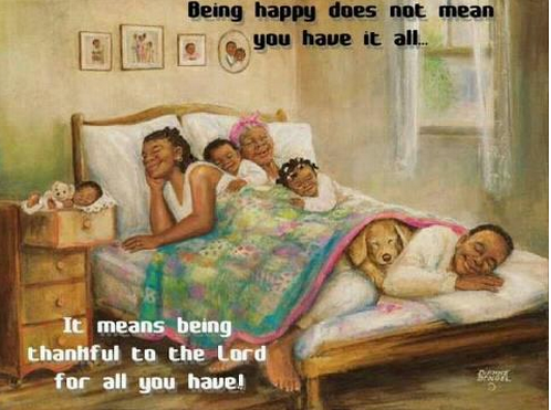 Being Happy Does Not Mean, you have it all