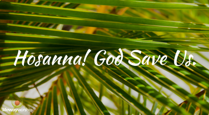 Hosanna-God-Save-Us